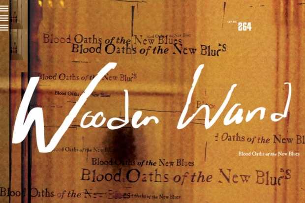 Wooden Wand – Blood Oaths Of The New Blues
