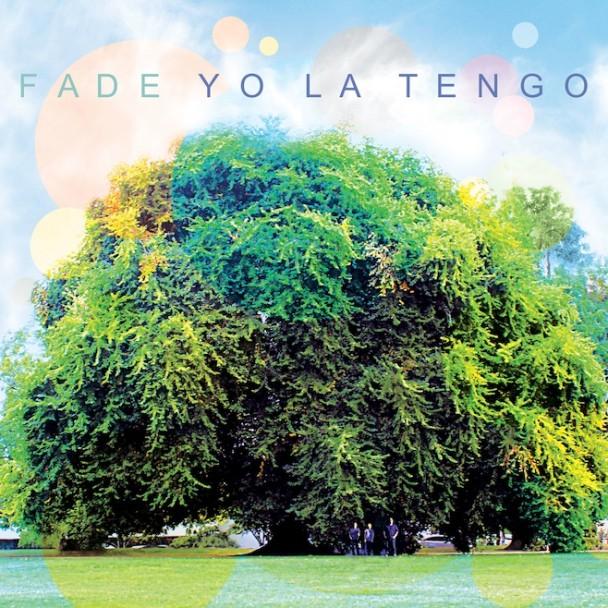 Yo La Tengo-Fade