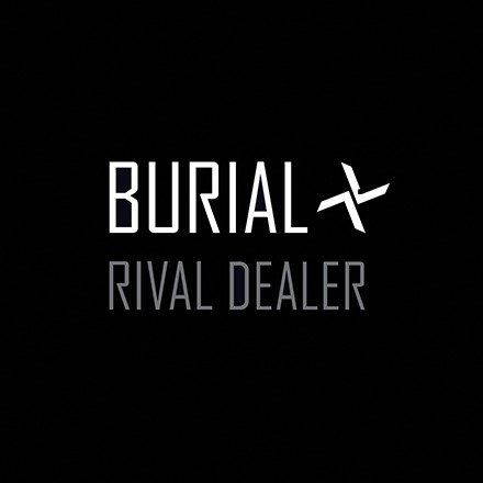 Burial-Rival-Dealer-1