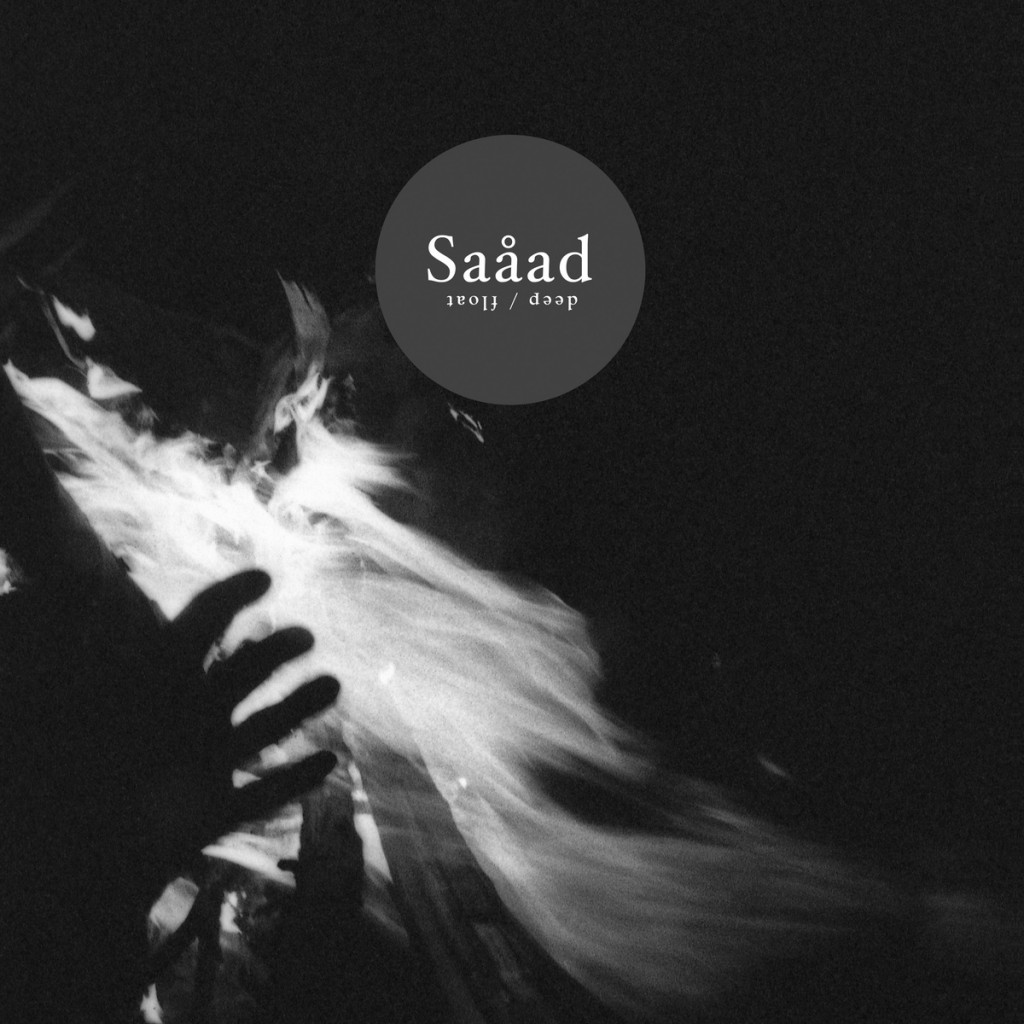 Saåad – Deep / Float