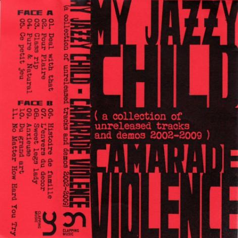 My Jazzy Child - Camarade Violence