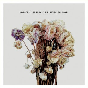 sleater-kinney_no_cities_to_love